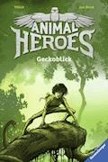 Animal Heroes, Band 3: Geckoblick - THiLO - E-Book