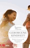 Geborgene Kindheit - Susanne Mierau - E-Book