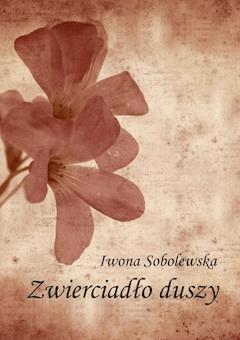 Zwierciadło duszy - Iwona Sobolewska - ebook