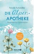 Die Alpen-Apotheke - Arnold Achmüller - E-Book