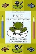 Bajki dla dyslektyków - Kamila Waleszkiewicz - ebook