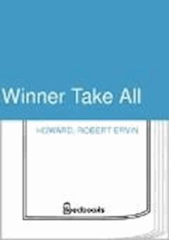 Winner Take All - Robert Ervin Howard - ebook