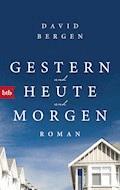 Gestern und heute und morgen - David Bergen - E-Book
