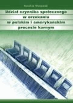 Udział czynnika społecznego w orzekaniu w polskim i amerykańskim procesie karnym - Karolina Wieczorek - ebook