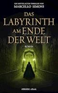 Das Labyrinth am Ende der Welt - Marcello Simoni - E-Book