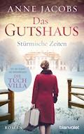 Das Gutshaus - Stürmische Zeiten - Anne Jacobs  - E-Book