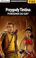 """Przygody Tintina: Gra Komputerowa - poradnik do gry - Zamęcki """"g40st"""" Przemysław - ebook"""