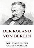 Der Roland von Berlin - Willibald Alexis - E-Book