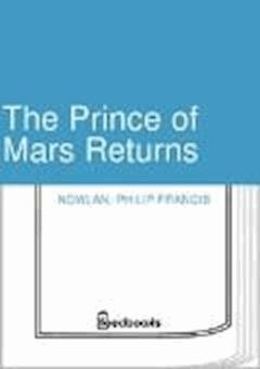 The Prince of Mars Returns - Philip Francis Nowlan - ebook
