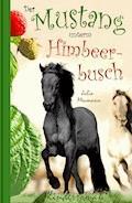 Der Mustang unterm Himbeerbusch - Julia Meumann - E-Book