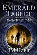 The Emerald Tablet: Immersion - JM Hart - E-Book