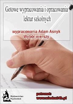 """Wypracowania - Adam Asnyk """"Wybór wierszy"""" - Opracowanie zbiorowe - ebook"""