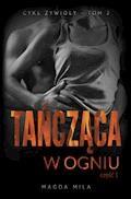 Tańcząca w ogniu - Magda Mila - ebook