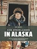 Eine Büroklammer in Alaska - Guy Grieve - E-Book