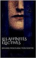 Les affinités électives - Johann Wolfgang von Goethe - E-Book
