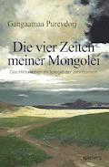 Die vier Zeiten meiner Mongolei - Purevdorj Gangaamaa - E-Book