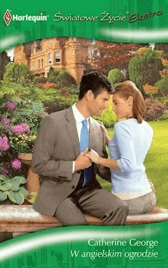 W angielskim ogrodzie - Catherine George - ebook