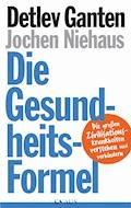 Die Gesundheitsformel - Detlev Ganten - E-Book