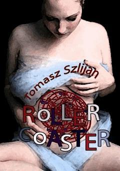 Rollercoaster - Tomasz Szlijan - ebook