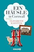 Ein Häusle in Cornwall - Elisabeth Kabatek - E-Book