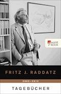 Tagebücher 2002 - 2012 - Fritz J. Raddatz - E-Book