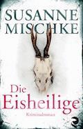 Die Eisheilige - Susanne Mischke - E-Book