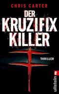 Der Kruzifix-Killer - Chris Carter - E-Book