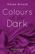 Colours of the Dark - Kajsa Arnold - E-Book