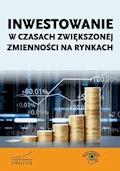Inwestowanie w czasach zwiększonej zmienności na rynkach - Michał Pietrzyca, Robert Sierant, Bartosz Stawiarski - ebook