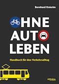 Ohne Auto leben - Bernhard Knierim - E-Book