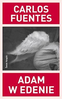 Adam w Edenie - Carlos Fuentes - ebook