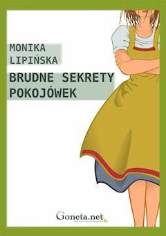 Brudne sekrety pokojówek - Monika Lipińska - ebook