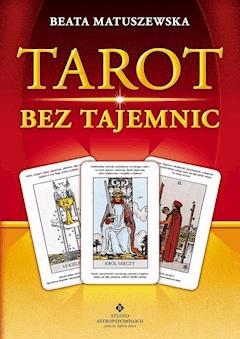 Tarot bez tajemnic - Beata Matuszewska - ebook