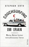 Couchsurfing im Iran - Stephan Orth - E-Book