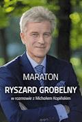 Maraton. Ryszard Grobelny w rozmowie z Michałem Kopińskim - Ryszard Grobelny - ebook