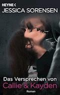 Das Versprechen von Callie & Kayden - Jessica Sorensen - E-Book