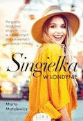 Singielka w Londynie - Marta Matulewicz - ebook
