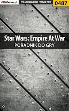 "Star Wars: Empire At War - poradnik do gry - Krzysztof ""KristoV"" Piskorski - ebook"