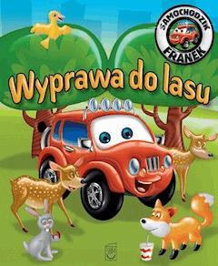Samochodzik Franek. Wyprawa do lasu - Elżbieta Wójcik - ebook