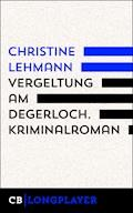 Vergeltung am Degerloch. Der erste Lisa Nerz-Krimi - Christine Lehmann - E-Book