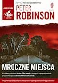 Mroczne miejsca - Peter Robinson - audiobook