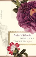 Fortunas Tochter - Isabel Allende - E-Book