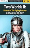 "Two Worlds II: Pirates of The Flying Fortress - poradnik do gry - Piotr ""Ziuziek"" Deja - ebook"