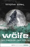 Der Friedhof der Wölfe - Timothy Stahl - E-Book