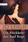 Die Rückkehr des Bad Boys - Jo Leigh - E-Book