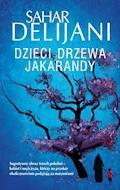 Dzieci Drzewa Jakarandy - Sahar Delijani - ebook