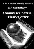 Komuniści, naziści i Harry Potter - Jan Kochańczyk - ebook
