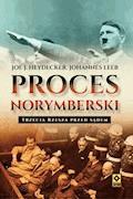 Proces norymberski. Trzecia Rzesza przed sądem - Joe J. Heydecker, Johannes Leeb - ebook