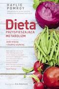 Dieta przyspieszająca metabolizm. Jedz więcej i chudnij szybciej - Haylie Pomroy, Eve Adamson - ebook