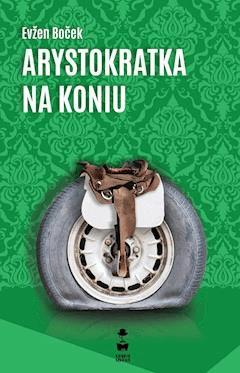 Arystokratka na koniu - Evzen Bocek - ebook